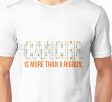 Cancer Is More Than A Ribbon Unisex T-Shirt