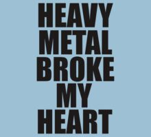 HEAVY METAL BROKE MY HEART T-Shirt