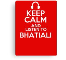 Keep calm and listen to Bhatiali Canvas Print