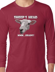 Sheep Head. Mmm...Brains! Long Sleeve T-Shirt