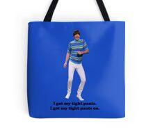 Tight Pants Tote Bag
