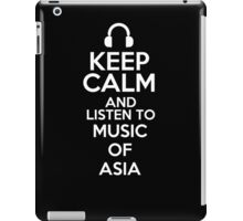 Keep calm and listen to Music of Asia iPad Case/Skin