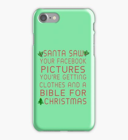 Santa Saw Your Facebook Pictures, You're Getting Clothes And A Bible For Christmas iPhone Case/Skin