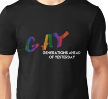 GAY - Generations Ahead of Yesterday Unisex T-Shirt
