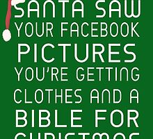 Santa Saw Your Facebook Pictures by Lallinda