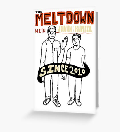 The Meltdown with Jonah and Kumail Greeting Card