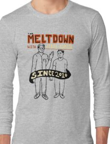 The Meltdown with Jonah and Kumail Long Sleeve T-Shirt