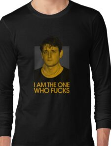 I am the one who fucks Long Sleeve T-Shirt