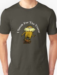 I Am the Lorax, I Speak for the Trees! T-Shirt