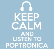 Keep calm and listen to Poptronica Kids Clothes