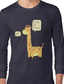 Giraffe Problems! Long Sleeve T-Shirt