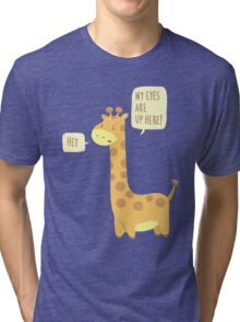 Giraffe Problems! Tri-blend T-Shirt