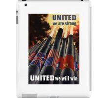 United We Are Strong United We Will Win iPad Case/Skin