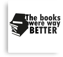 The books were better Metal Print