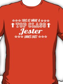 This Is What A Top Class Jester Looks Like T-Shirt
