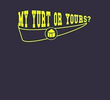 My Yurt or Yours? English Version Unisex T-Shirt
