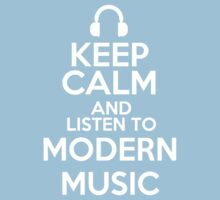 Keep calm and listen to Modern music Kids Clothes