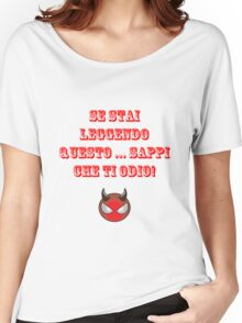 Sappi che ti odio! Women's Relaxed Fit T-Shirt