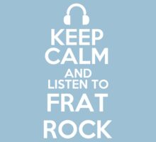 Keep calm and listen to Frat rock Kids Clothes