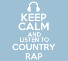 Keep calm and listen to Country rap Kids Clothes