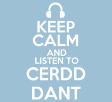 Keep calm and listen to Cerdd Dant Kids Clothes