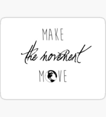 Make The Movement Move Sticker