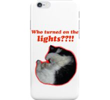 Who turned on the lights? iPhone Case/Skin