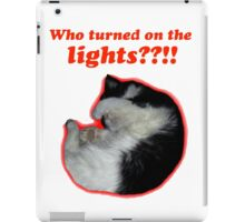 Who turned on the lights? iPad Case/Skin