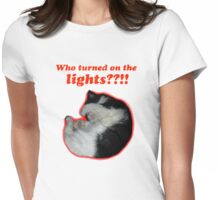 Who turned on the lights? Womens Fitted T-Shirt
