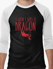 I wish I was a DRAGON! with fire breathing dragons head Men's Baseball ¾ T-Shirt