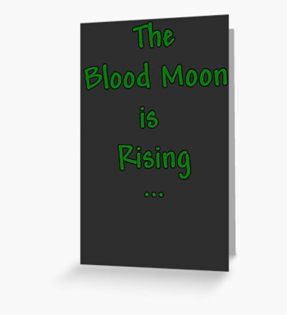 """Terraria Based """"The Blood Moon Is Rising"""" Greeting Card"""