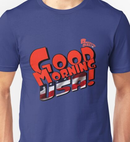 Good Morning USA! Unisex T-Shirt