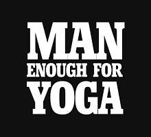 MAN enough for YOGA Unisex T-Shirt