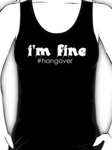 I'm fine 2 T-Shirt