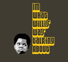 What you talking bout Unisex T-Shirt