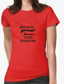 Because i was inverted geek funny nerd Womens Fitted T-Shirt