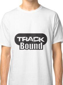 Track Bound Classic T-Shirt