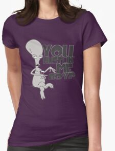 """""""You hustlin' me boy?"""" - Rodger the Alien Womens Fitted T-Shirt"""