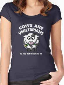 Cows Are Vegetarians So You Don't Have To Be Women's Fitted Scoop T-Shirt