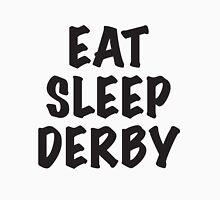 Eat Sleep Derby Unisex T-Shirt