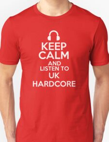 Keep calm and listen to UK hardcore T-Shirt