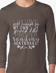 """""""If Given The Proper Reading Material"""" - Throne of Glass Long Sleeve T-Shirt"""