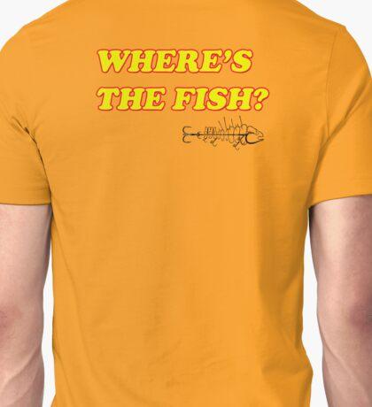 WHERE'S THE FISH Unisex T-Shirt