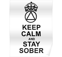 Keep Calm, Stay Sober Poster