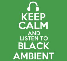 Keep calm and listen to Black ambient Kids Clothes