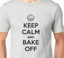 Keep Calm and Bake Off Unisex T-Shirt
