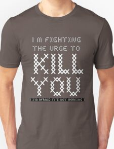 Killing you T-Shirt