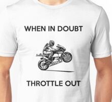 When In Doubt Throttle Out Unisex T-Shirt