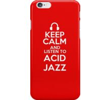 Keep calm and listen to Acid jazz iPhone Case/Skin