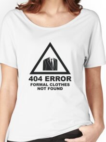404 Error Formal Clothes Not Found Women's Relaxed Fit T-Shirt